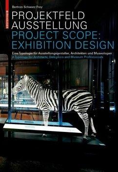 Projektfeld Ausstellung / Project Scope: Exhibition Design (eBook, PDF) - Bertron, Aurelia; Schwarz, Ulrich; Frey, Claudia