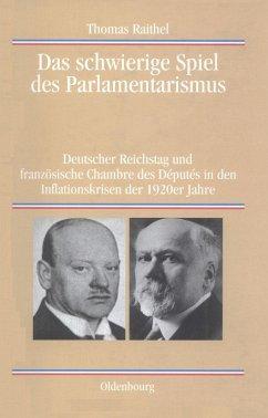 Das schwierige Spiel des Parlamentarismus (eBook, PDF) - Raithel, Thomas