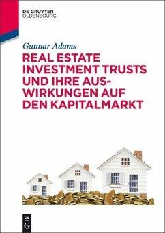 Real Estate Investment Trusts und ihre Auswirkungen auf den Kapitalmarkt (eBook, PDF) - Adams, Gunnar