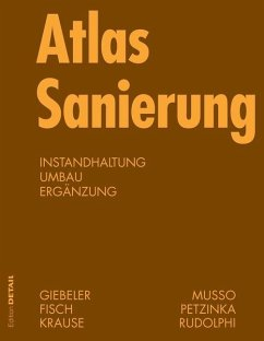 Atlas Sanierung (eBook, PDF) - Giebeler, Georg; Fisch, Rainer; Krause, Harald; Musso, Florian; Petzinka, Karl-Heinz; Rudolphi, Alexander