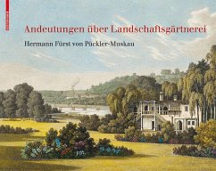 Andeutungen über Landschaftsgärtnerei (eBook, PDF) - Pückler-Muskau, Hermann