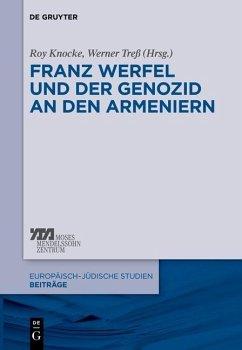 Franz Werfel und der Genozid an den Armeniern (eBook, ePUB)