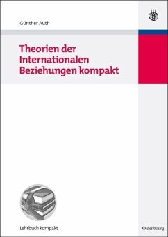 Theorien der Internationalen Beziehungen kompakt (eBook, PDF) - Auth, Gunther