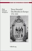 Treue Freunde? Das Bündnis in Europa 1714-1914 (eBook, PDF)