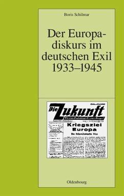 Der Europadiskurs im deutschen Exil 1933-1945 (eBook, PDF) - Schilmar, Boris