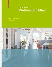 Entwurfsatlas Wohnen im Alter (eBook, PDF) - Feddersen, Eckhard; Lüdtke, Insa