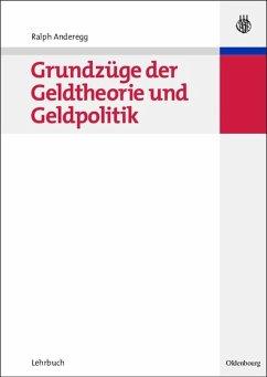 Grundzüge der Geldtheorie und Geldpolitik (eBook, PDF) - Anderegg, Ralph