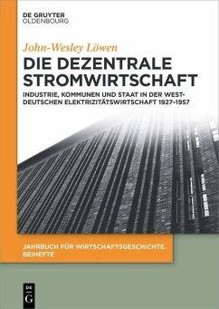 Die dezentrale Stromwirtschaft (eBook, PDF) - Löwen, John-Wesley