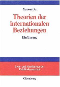 Theorien der internationalen Beziehungen (eBook, PDF) - Gu, Xuewu