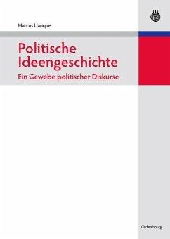 Politische Ideengeschichte - Ein Gewebe politischer Diskurse (eBook, PDF) - Llanque, Marcus