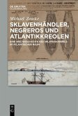 Sklavenhändler, Negreros und Atlantikkreolen (eBook, ePUB)