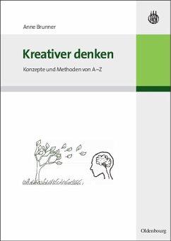 Kreativer denken (eBook, PDF) - Brunner, Anne