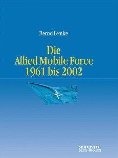 Die Allied Mobile Force 1961 bis 2002 (eBook, PDF) - Lemke, Bernd