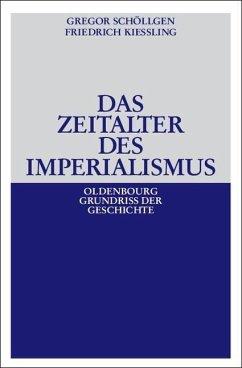 Das Zeitalter des Imperialismus (eBook, PDF) - Kießling, Friedrich; Schöllgen, Gregor