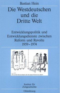 Die Westdeutschen und die Dritte Welt (eBook, PDF) - Hein, Bastian