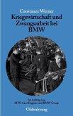 Kriegswirtschaft und Zwangsarbeit bei BMW (eBook, PDF)