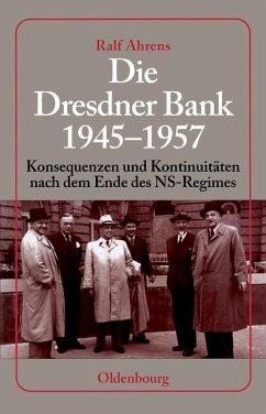 Die Dresdner Bank 1945-1957 (eBook, PDF) - Ahrens, Ralf