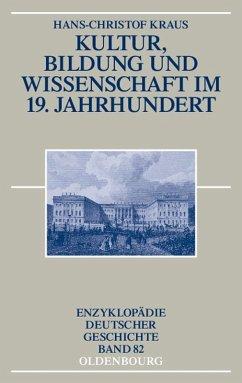 Kultur, Bildung und Wissenschaft im 19. Jahrhundert (eBook, PDF) - Kraus, Hans-Christof