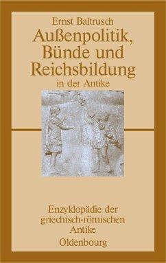 Außenpolitik, Bünde und Reichsbildung in der Antike (eBook, PDF) - Baltrusch, Ernst