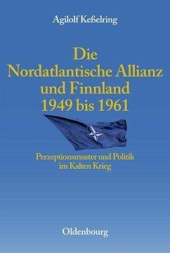 Die Nordatlantische Allianz und Finnland 1949-1961 (eBook, PDF) - Keßelring, Agilolf