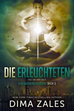 Die Erleuchteten - The Enlightened (eBook, ePUB) - Zales, Dima; Zaires, Anna