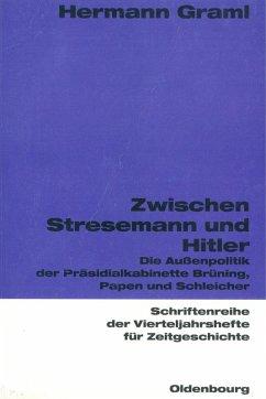Zwischen Stresemann und Hitler (eBook, PDF) - Graml, Hermann