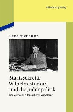 Staatssekretär Wilhelm Stuckart und die Judenpolitik (eBook, PDF) - Jasch, Hans-Christian