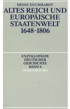 Altes Reich und europäische Staatenwelt 1648-1806 (eBook, PDF) - Duchhardt, Heinz