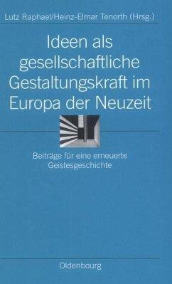 Ideen als gesellschaftliche Gestaltungskraft im Europa der Neuzeit (eBook, PDF)