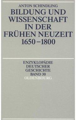 Bildung und Wissenschaft in der Frühen Neuzeit 1650-1800 (eBook, PDF) - Schindling, Anton
