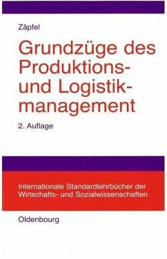 Grundzüge des Produktions- und Logistikmanagement (eBook, PDF) - Zäpfel, Günther