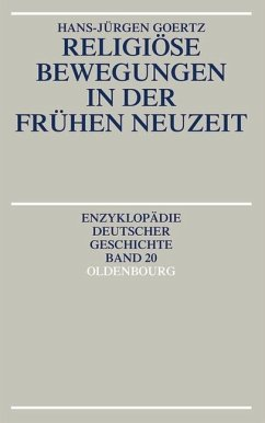 Religiöse Bewegungen in der Frühen Neuzeit (eBook, PDF) - Goertz, Hans-Jürgen