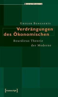 Verdrängungen des Ökonomischen (eBook, PDF) - Bongaerts, Gregor