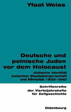 Deutsche und polnische Juden vor dem Holocaust (eBook, PDF) - Weiss, Yfaat