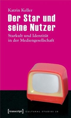 Der Star und seine Nutzer (eBook, PDF) - Keller, Katrin