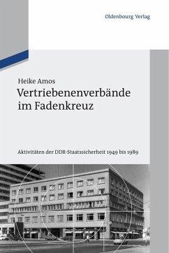 Vertriebenenverbände im Fadenkreuz (eBook, PDF) - Amos, Heike