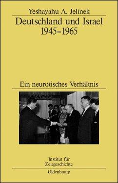 Deutschland und Israel 1945-1965 (eBook, PDF) - Jelinek, Yeshayahu