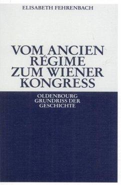 Vom Ancien Régime zum Wiener Kongreß (eBook, PDF) - Fehrenbach, Elisabeth