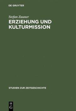 Erziehung und Kulturmission (eBook, PDF) - Zauner, Stefan