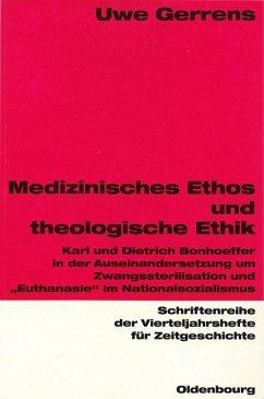 Medizinisches Ethos und theologische Ethik (eBook, PDF) - Gerrens, Uwe