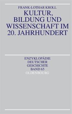 Kultur, Bildung und Wissenschaft im 20. Jahrhundert (eBook, PDF) - Kroll, Frank-Lothar