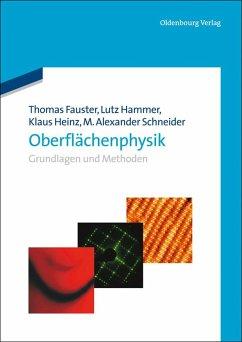 Oberflächenphysik (eBook, PDF) - Schneider, M. Alexander; Fauster, Thomas; Heinz, Klaus; Hammer, Lutz