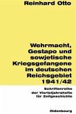 Wehrmacht, Gestapo und sowjetische Kriegsgefangene im sowjetisch-deutschen Reichsgebiet 1941/42 (eBook, PDF)