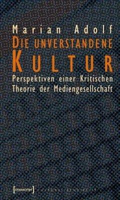Die unverstandene Kultur (eBook, PDF) - Adolf, Marian