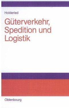 Güterverkehr, Spedition und Logistik (eBook, PDF) - Holderied, Cornelius