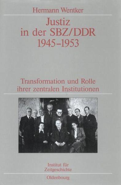 Justiz in der SBZ/DDR 1945-1953 (eBook, PDF) - Wentker, Hermann