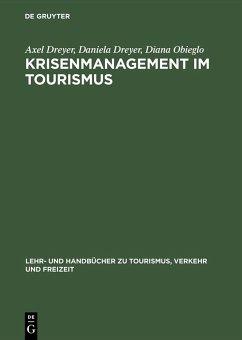 Krisenmanagement im Tourismus (eBook, PDF) - Dreyer, Axel; Dreyer, Daniela; Obieglo, Diana
