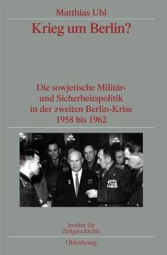 Krieg um Berlin? (eBook, PDF) - Uhl, Matthias