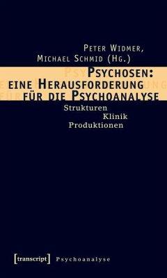 Psychosen: eine Herausforderung für die Psychoanalyse (eBook, PDF)