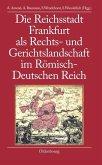 Die Reichsstadt Frankfurt als Rechts- und Gerichtslandschaft im Römisch-Deutschen Reich (eBook, PDF)